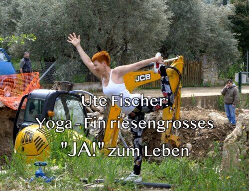 """Ute Fischer: Yoga – Ein riesengrosses """"JA!"""" zum Leben"""