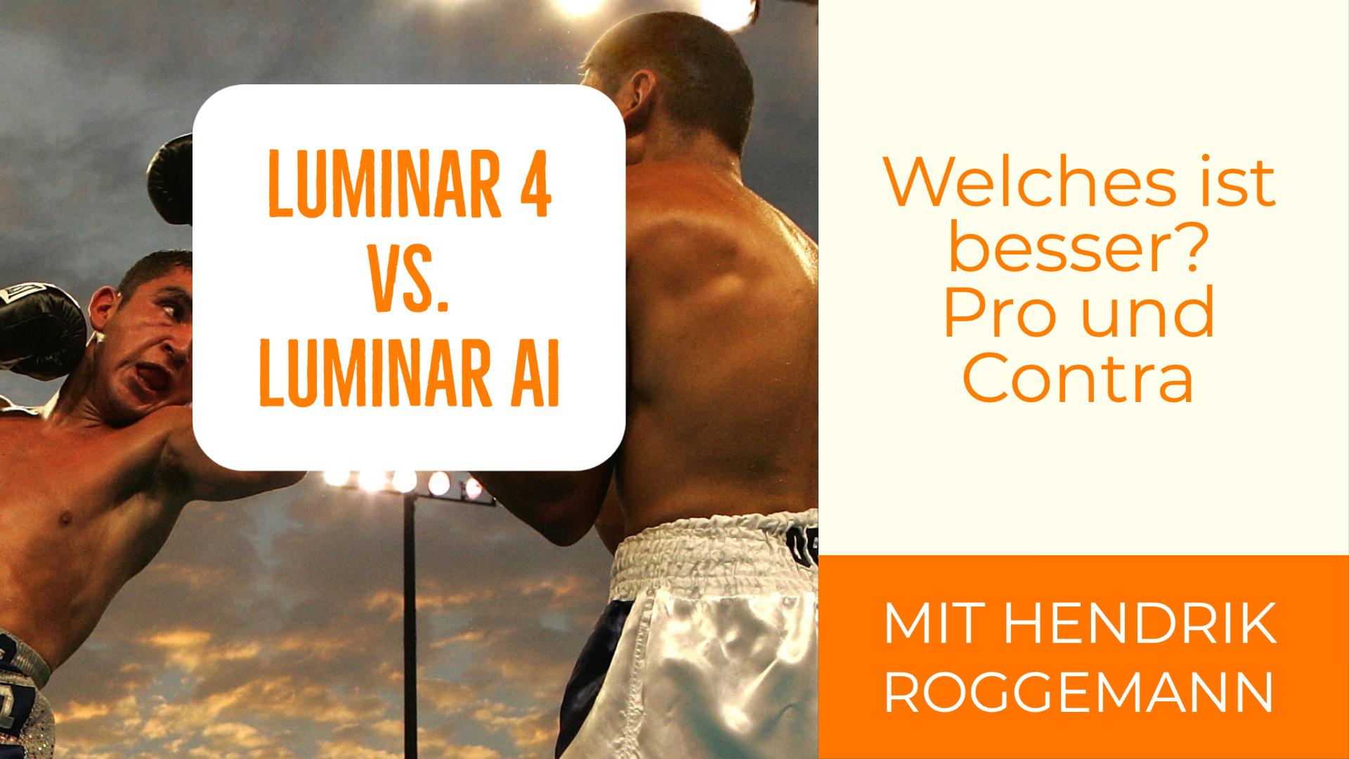 Vergleich Luminar 4 oder Luminar AI